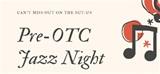 SUT-US Pre-OTC Jazz Night